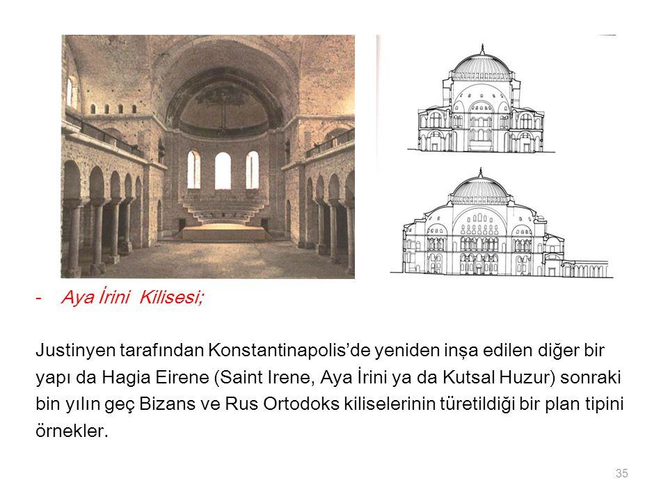 Aya İrini Kilisesi; Justinyen tarafından Konstantinapolis'de yeniden inşa edilen diğer bir.