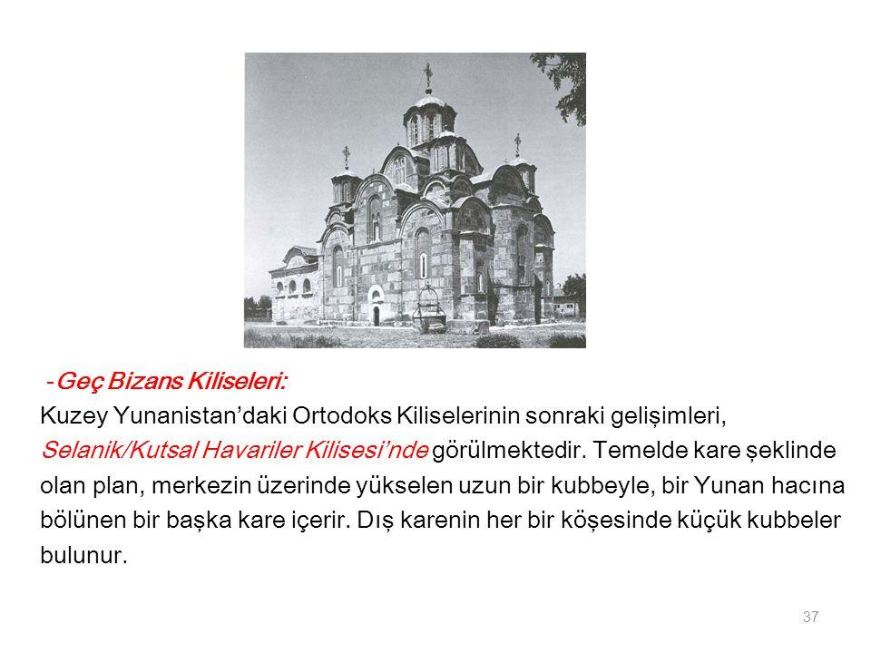 -Geç Bizans Kiliseleri: