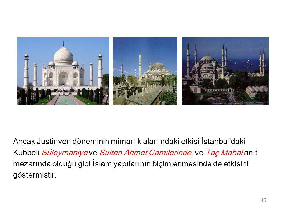 Ancak Justinyen döneminin mimarlık alanındaki etkisi İstanbul'daki