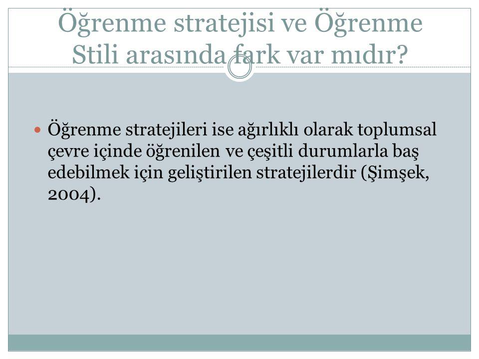 Öğrenme stratejisi ve Öğrenme Stili arasında fark var mıdır