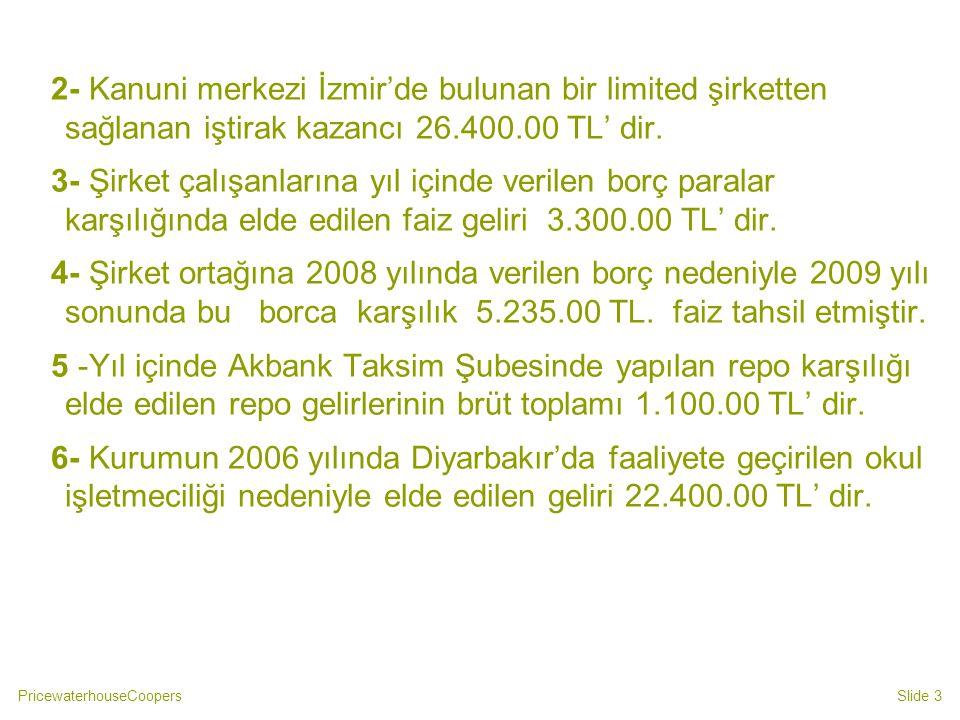 2- Kanuni merkezi İzmir'de bulunan bir limited şirketten sağlanan iştirak kazancı 26.400.00 TL' dir.