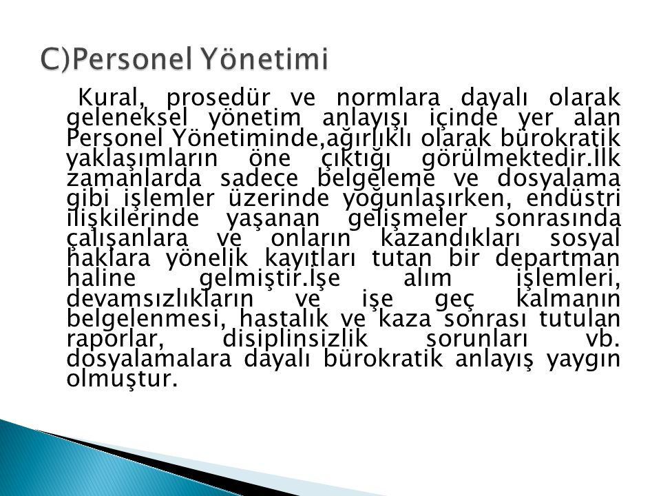 C)Personel Yönetimi