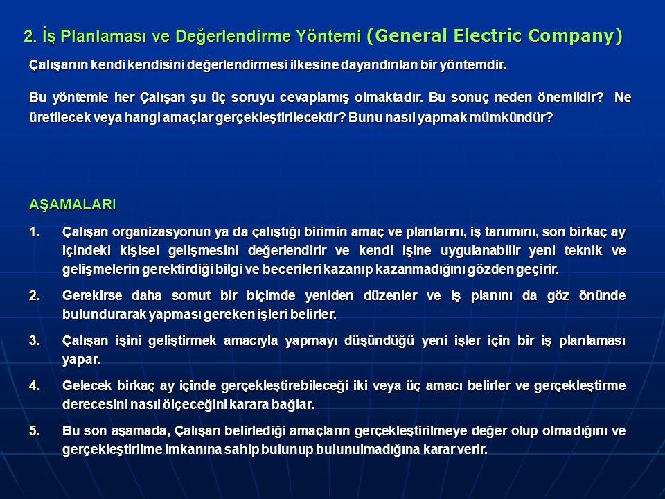 2. İş Planlaması ve Değerlendirme Yöntemi (General Electric Company)