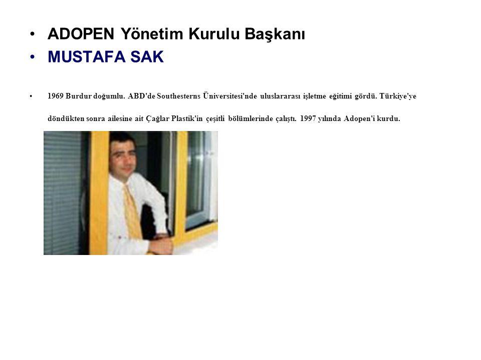 ADOPEN Yönetim Kurulu Başkanı MUSTAFA SAK