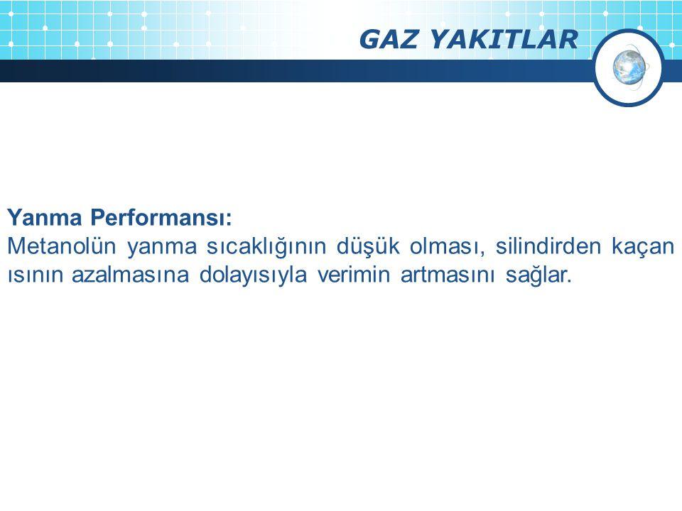 GAZ YAKITLAR Yanma Performansı:
