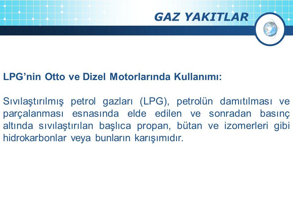 GAZ YAKITLAR LPG'nin Otto ve Dizel Motorlarında Kullanımı: