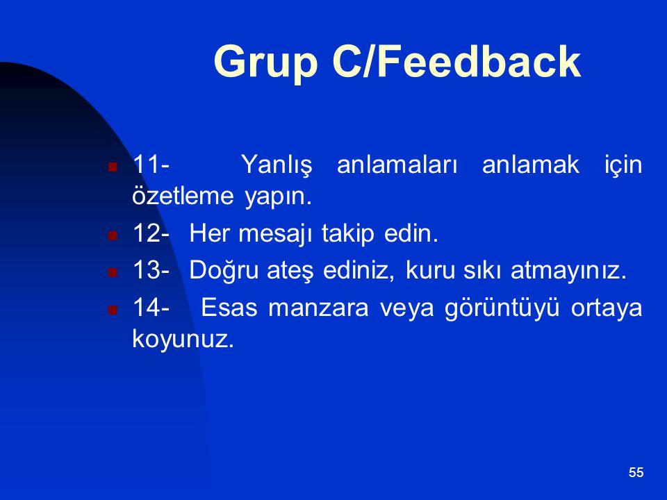 Grup C/Feedback 11- Yanlış anlamaları anlamak için özetleme yapın.