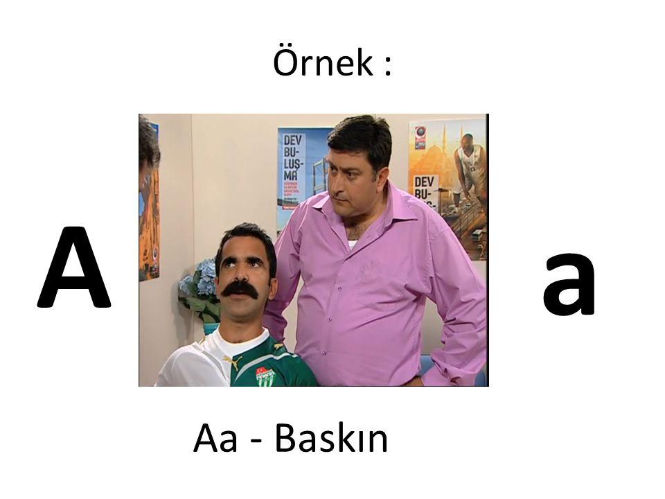 Örnek : A a Aa - Baskın