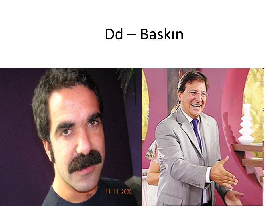 Dd – Baskın