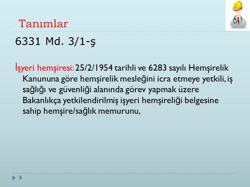 Tanımlar 6331 Md. 3/1-ş.