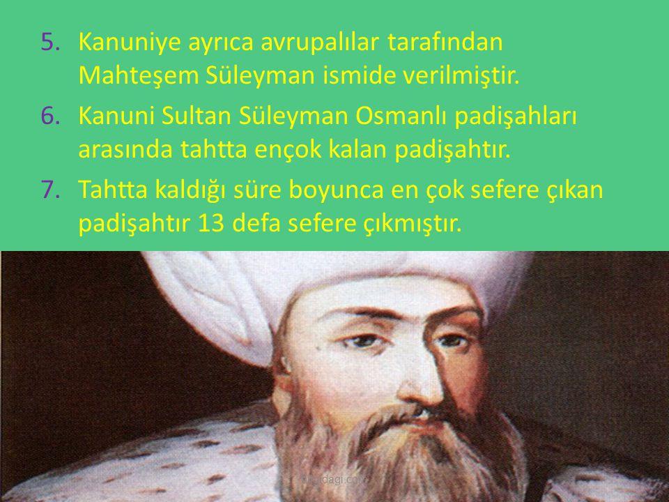 Kanuniye ayrıca avrupalılar tarafından Mahteşem Süleyman ismide verilmiştir.
