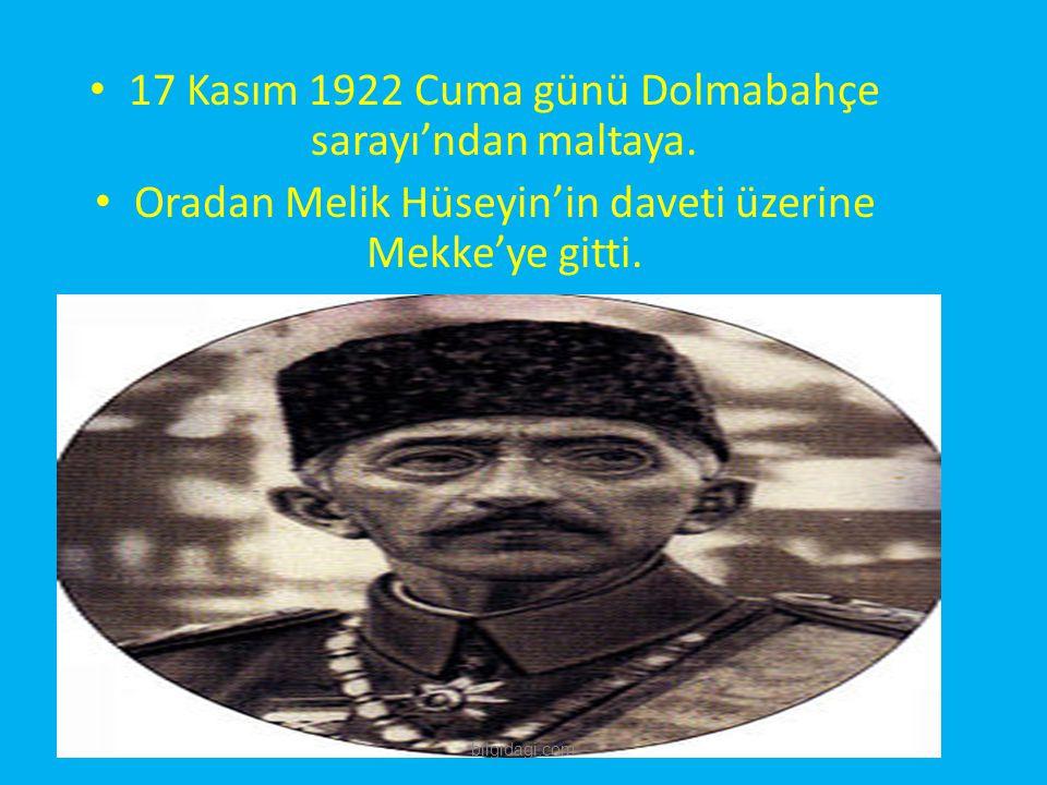 17 Kasım 1922 Cuma günü Dolmabahçe sarayı'ndan maltaya.
