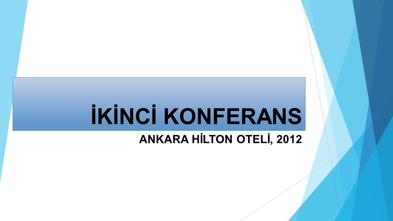 İKİNCİ KONFERANS ANKARA HİLTON OTELİ, 2012