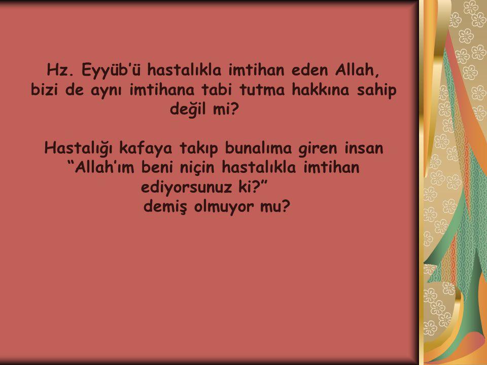 Hz. Eyyüb'ü hastalıkla imtihan eden Allah,