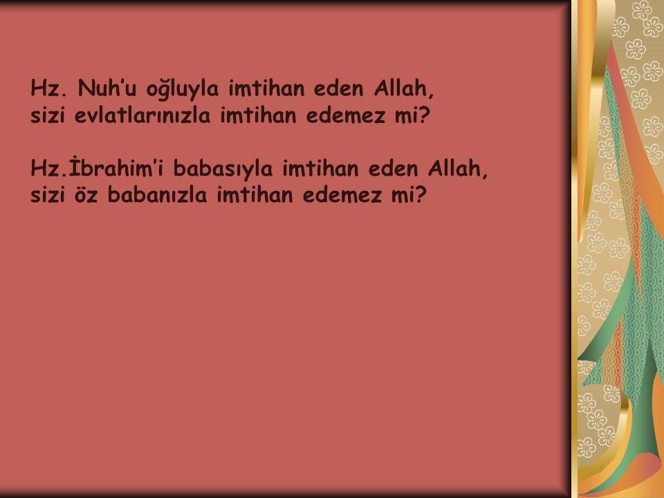 Hz. Nuh'u oğluyla imtihan eden Allah,
