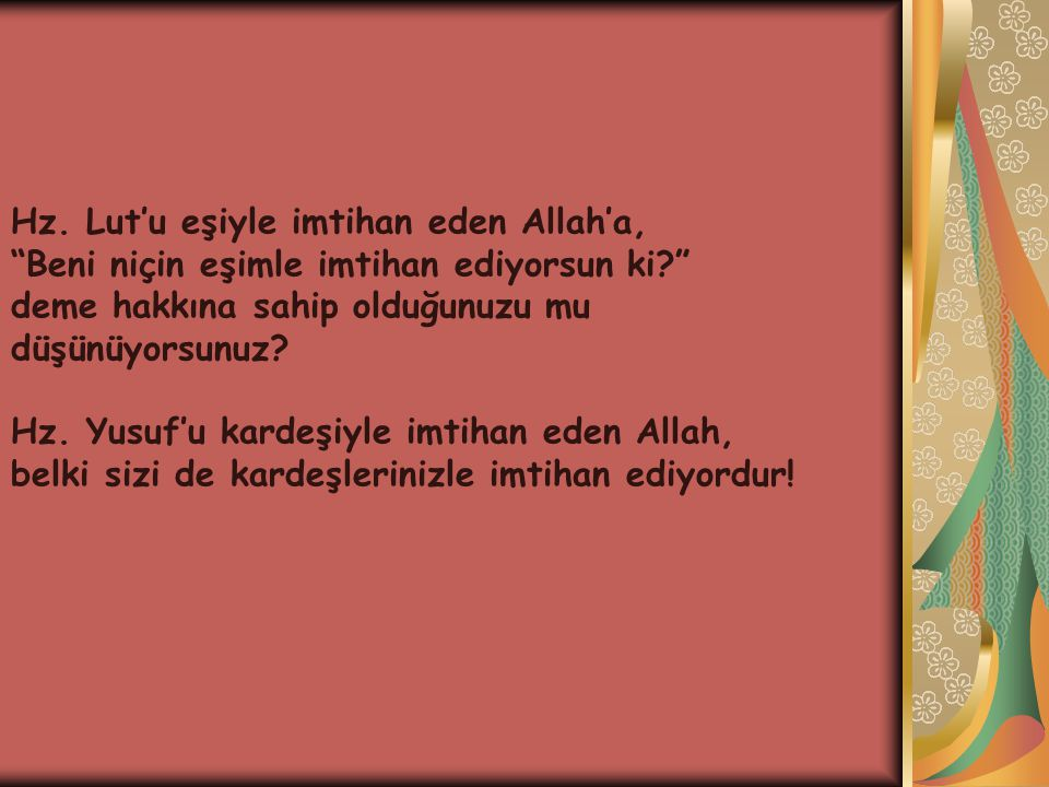 Hz. Lut'u eşiyle imtihan eden Allah'a,