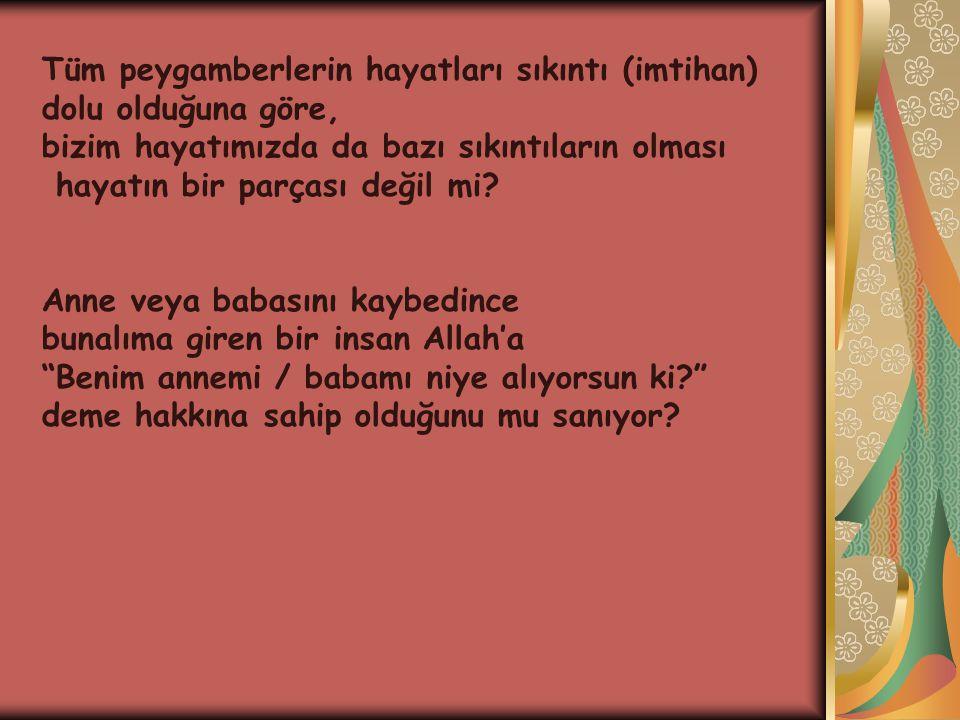 Tüm peygamberlerin hayatları sıkıntı (imtihan)