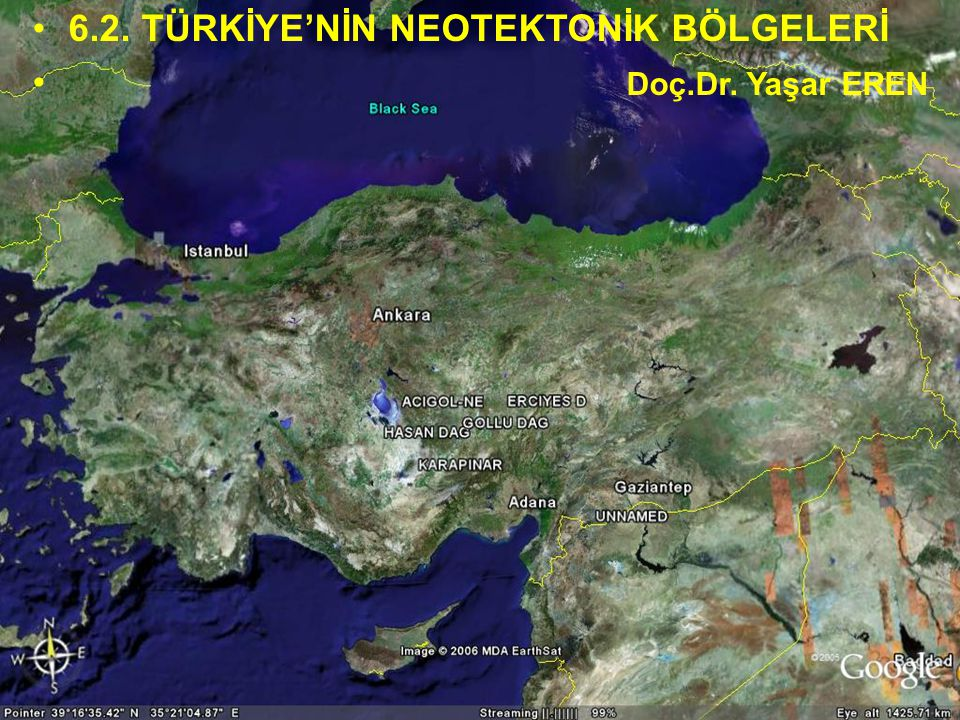 6.2. TÜRKİYE'NİN NEOTEKTONİK BÖLGELERİ Doç.Dr. Yaşar EREN