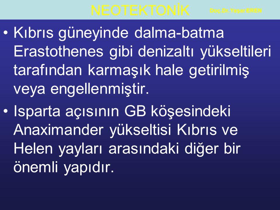 Doç.Dr. Yaşar EREN Kıbrıs güneyinde dalma-batma Erastothenes gibi denizaltı yükseltileri tarafından karmaşık hale getirilmiş veya engellenmiştir.