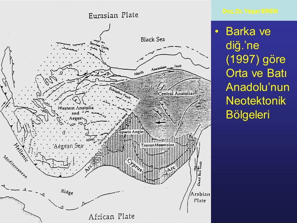 Doç.Dr. Yaşar EREN Barka ve diğ.'ne (1997) göre Orta ve Batı Anadolu'nun Neotektonik Bölgeleri
