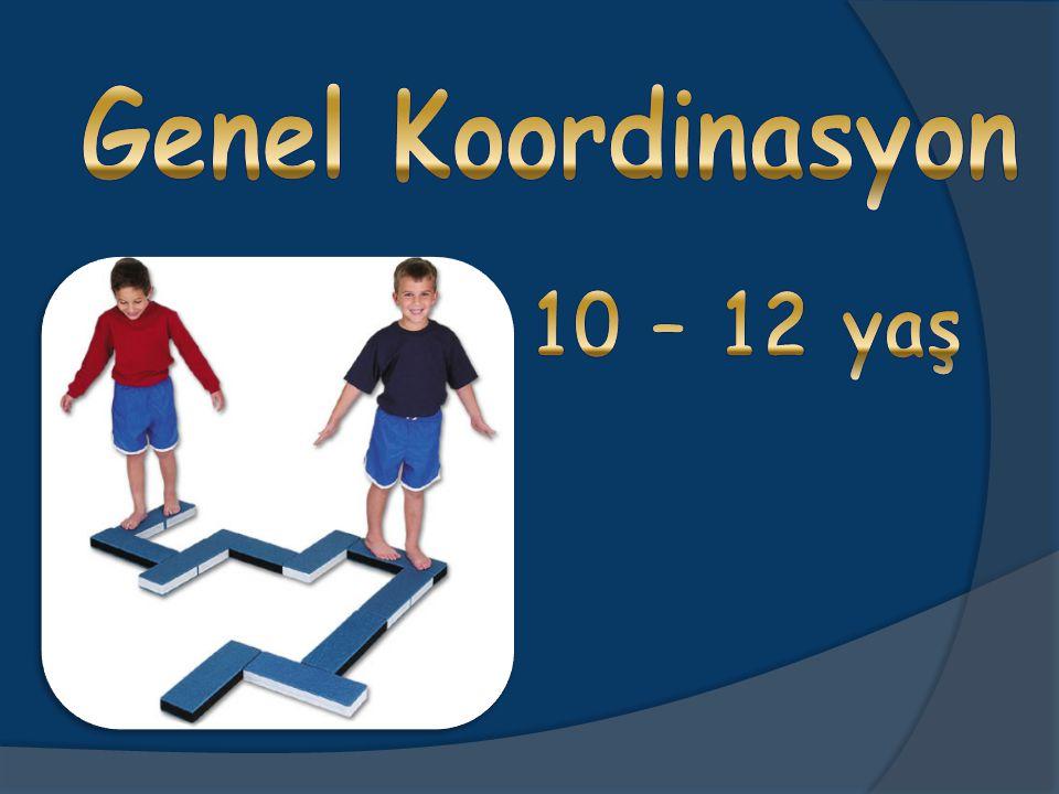 Genel Koordinasyon 10 – 12 yaş