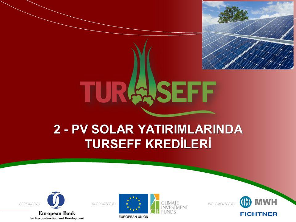 2 - PV SOLAR YATIRIMLARINDA TURSEFF KREDİLERİ