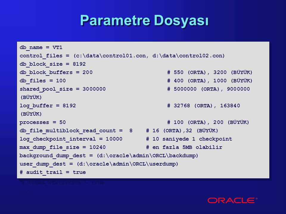 Parametre Dosyası db_name = VT1