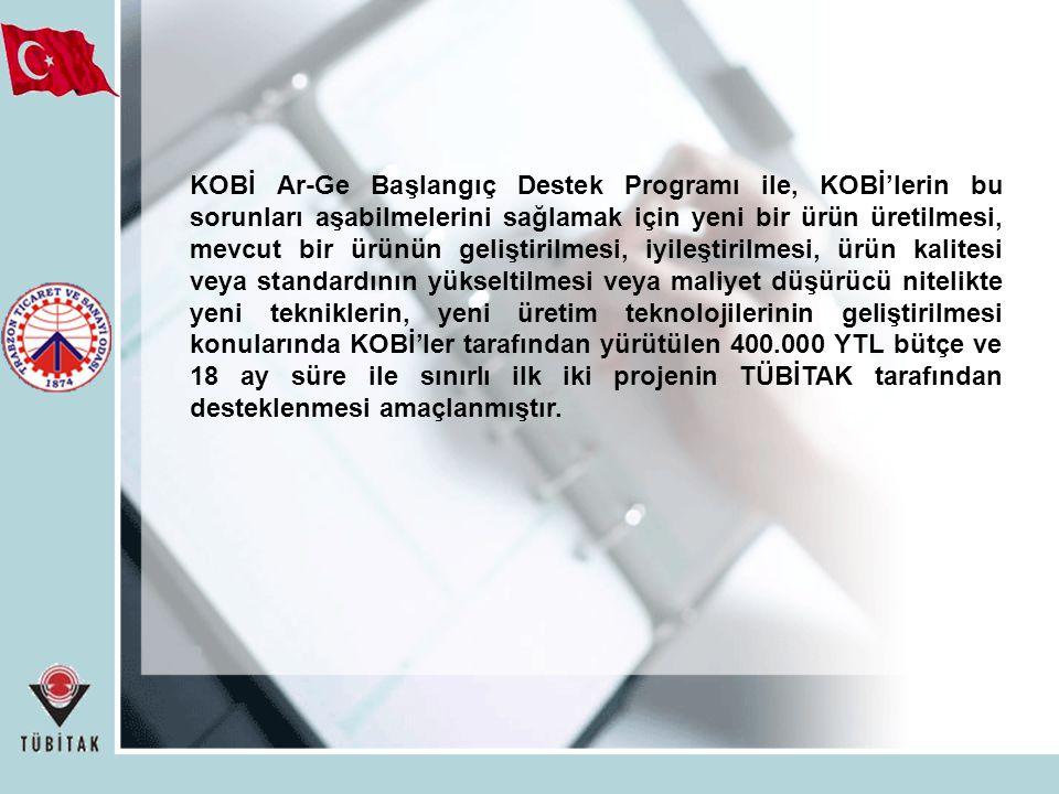 KOBİ Ar-Ge Başlangıç Destek Programı ile, KOBİ'lerin bu sorunları aşabilmelerini sağlamak için yeni bir ürün üretilmesi, mevcut bir ürünün geliştirilmesi, iyileştirilmesi, ürün kalitesi veya standardının yükseltilmesi veya maliyet düşürücü nitelikte yeni tekniklerin, yeni üretim teknolojilerinin geliştirilmesi konularında KOBİ'ler tarafından yürütülen 400.000 YTL bütçe ve 18 ay süre ile sınırlı ilk iki projenin TÜBİTAK tarafından desteklenmesi amaçlanmıştır.