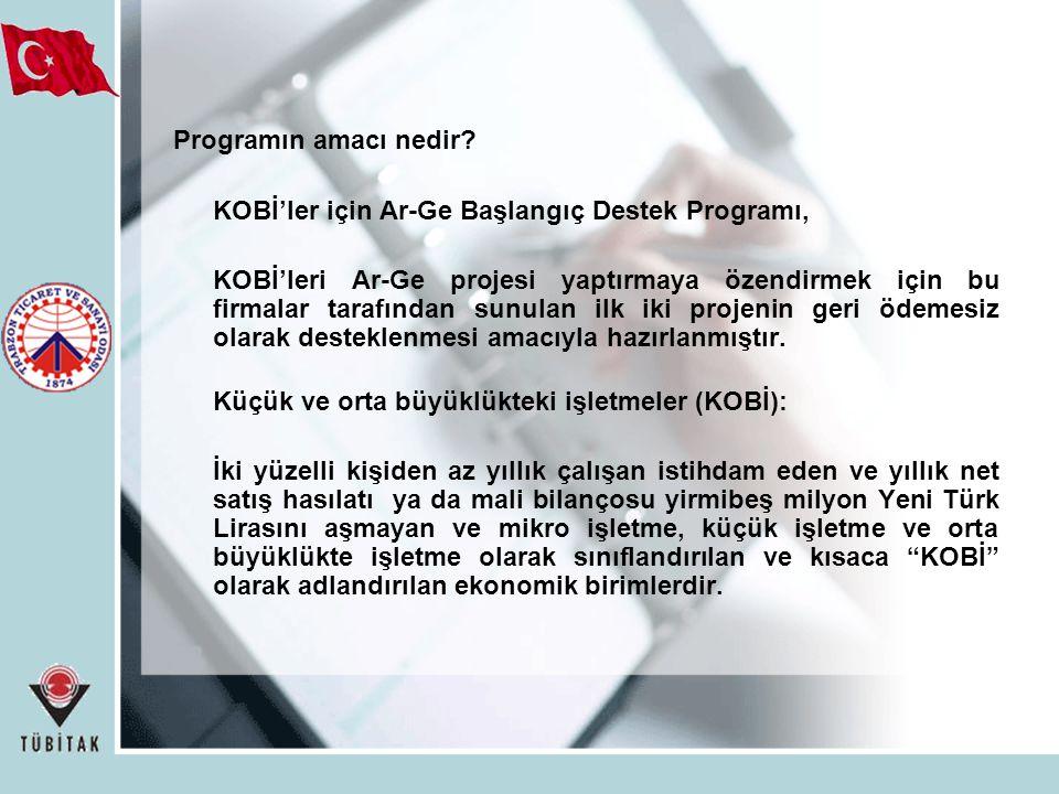 Programın amacı nedir KOBİ'ler için Ar-Ge Başlangıç Destek Programı,