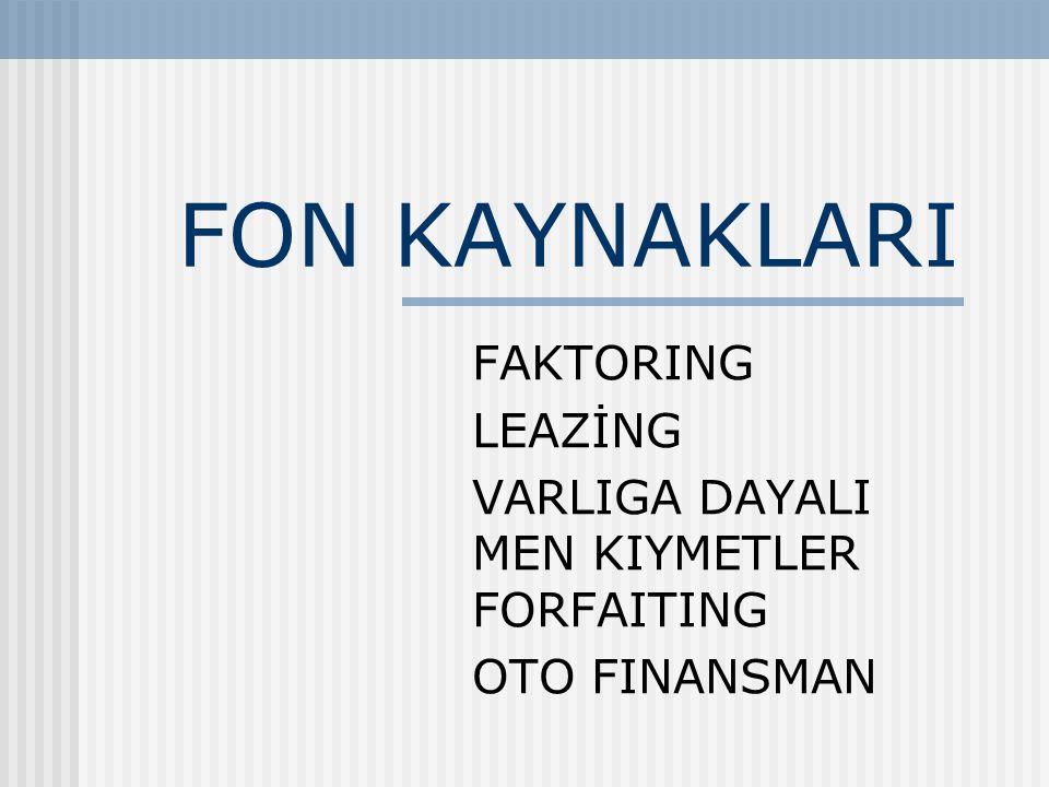 FON KAYNAKLARI FAKTORING LEAZİNG