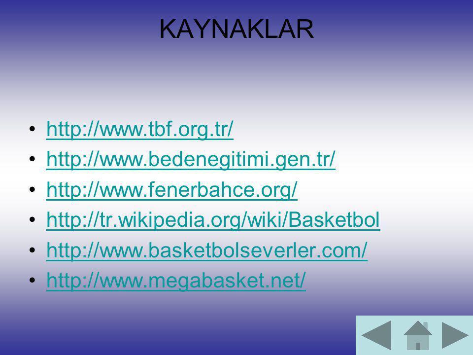 KAYNAKLAR http://www.tbf.org.tr/ http://www.bedenegitimi.gen.tr/