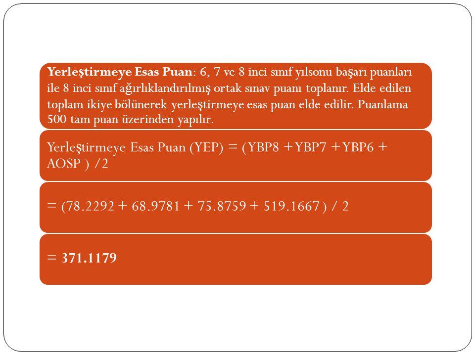 Yerleştirmeye Esas Puan (YEP) = ( YBP8 + YBP7 + YBP6 + AOSP ) /2