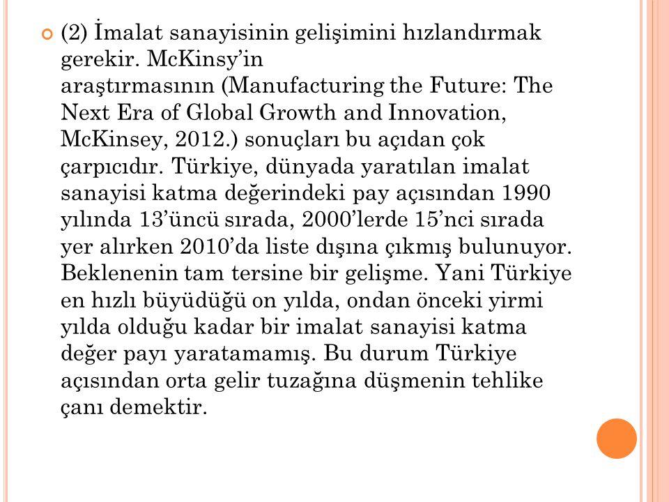 (2) İmalat sanayisinin gelişimini hızlandırmak gerekir
