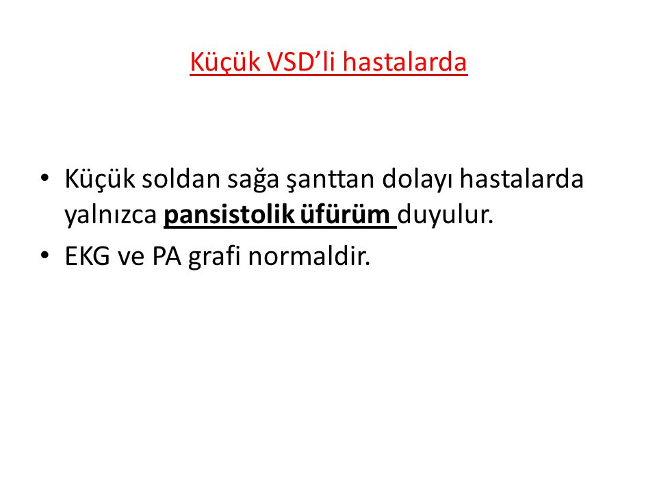 Küçük VSD'li hastalarda