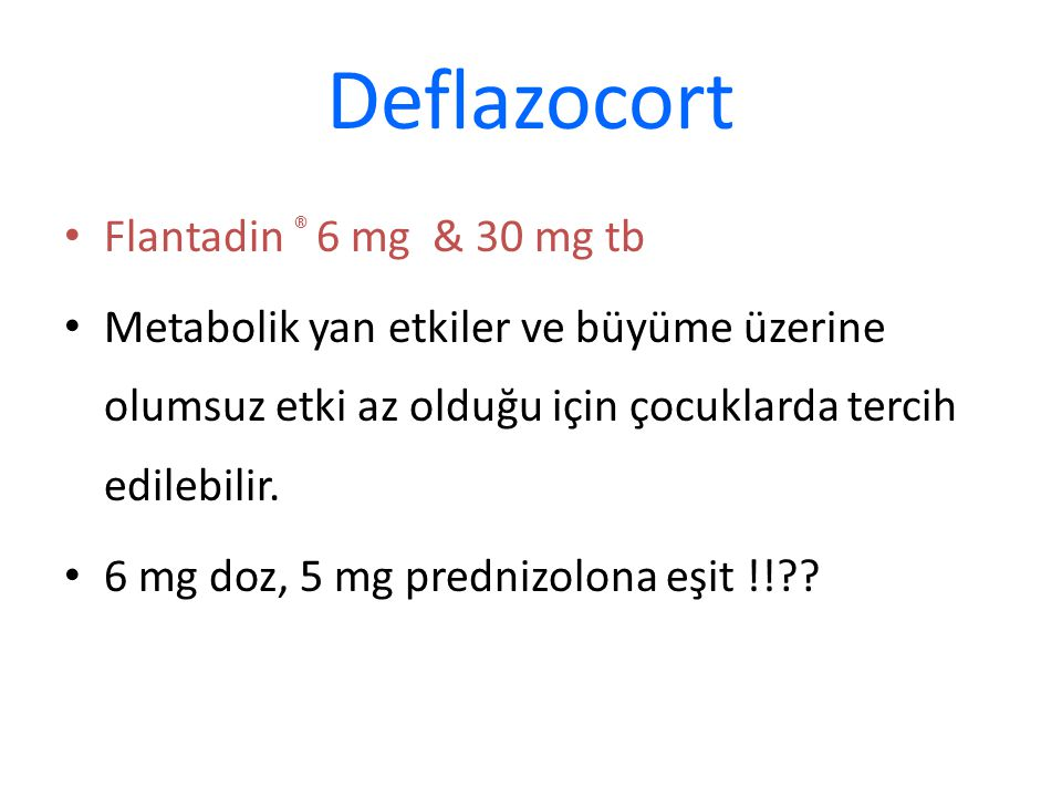 Deflazocort Flantadin ® 6 mg & 30 mg tb