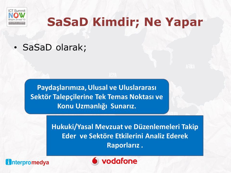 SaSaD Kimdir; Ne Yapar SaSaD olarak;
