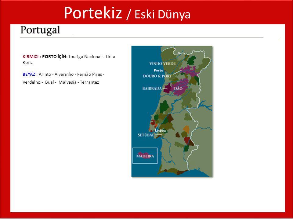 Portekiz / Eski Dünya KIRMIZI : PORTO İÇİN: Touriga Nacional- Tinta Roriz.