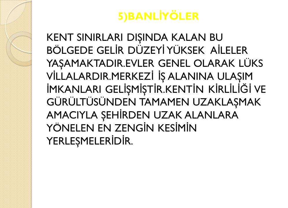 5)BANLİYÖLER
