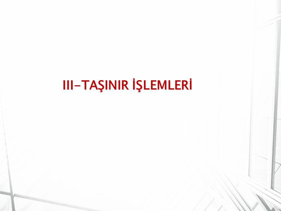 III-TAŞINIR İŞLEMLERİ