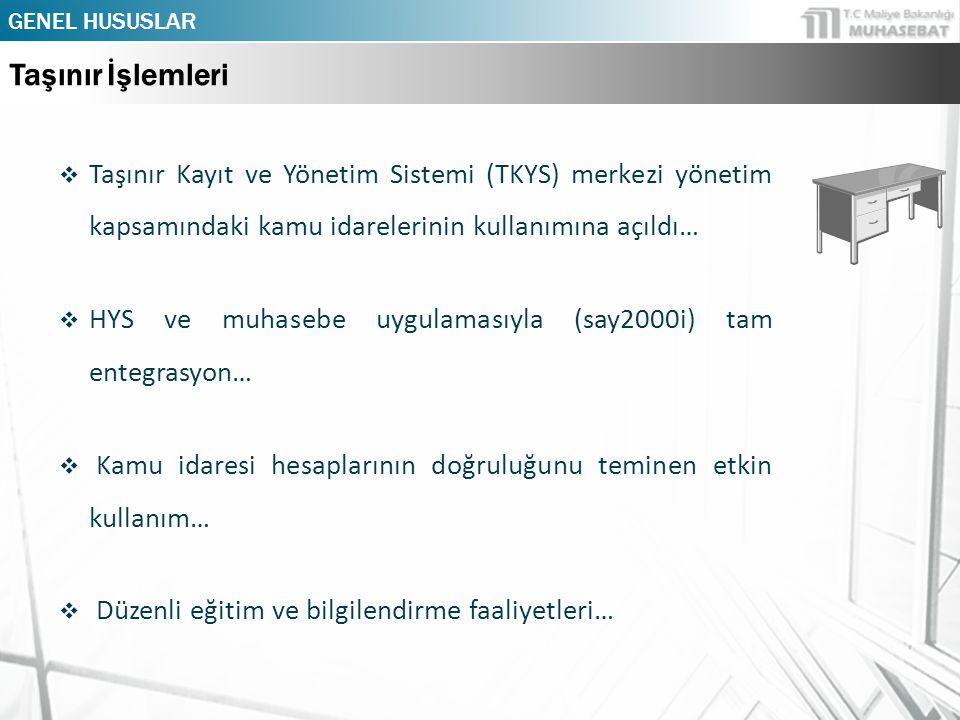 GENEL HUSUSLAR Taşınır İşlemleri. Taşınır Kayıt ve Yönetim Sistemi (TKYS) merkezi yönetim kapsamındaki kamu idarelerinin kullanımına açıldı…