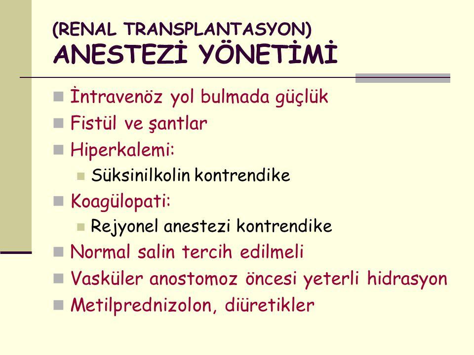 (RENAL TRANSPLANTASYON) ANESTEZİ YÖNETİMİ