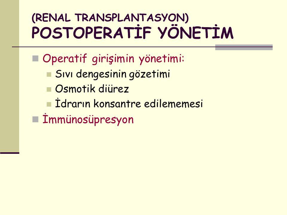 (RENAL TRANSPLANTASYON) POSTOPERATİF YÖNETİM