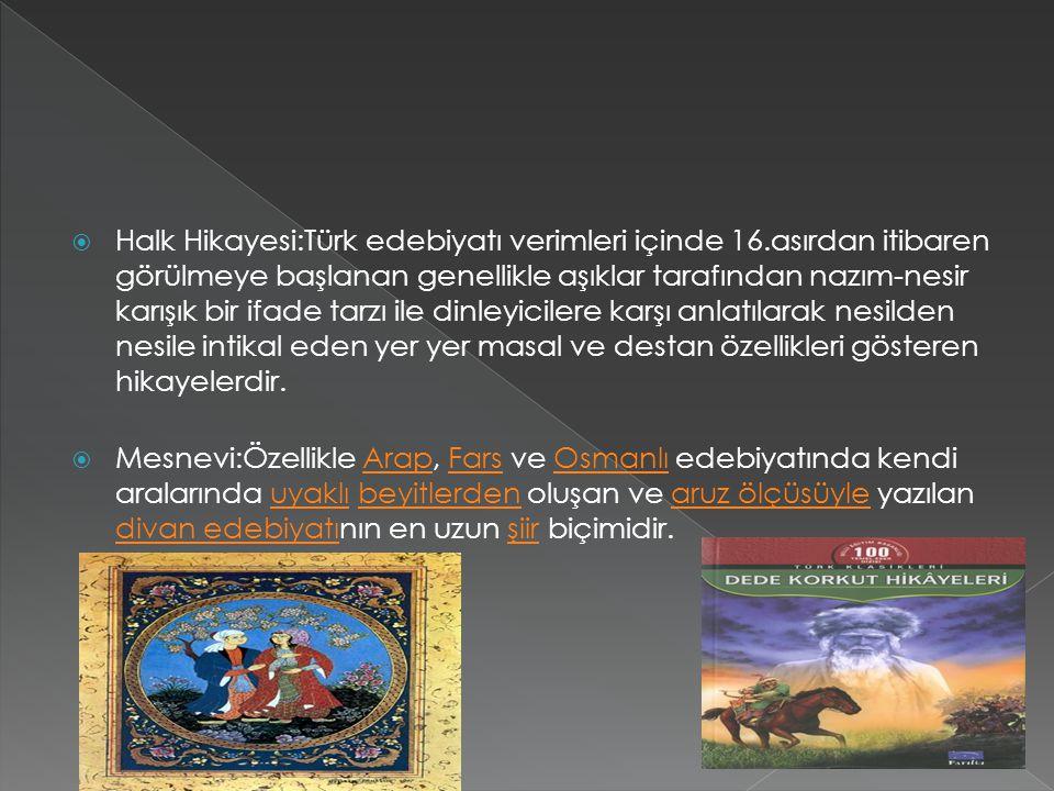 Halk Hikayesi:Türk edebiyatı verimleri içinde 16