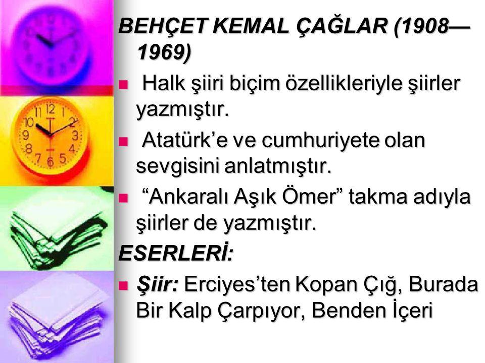 BEHÇET KEMAL ÇAĞLAR (1908—1969)