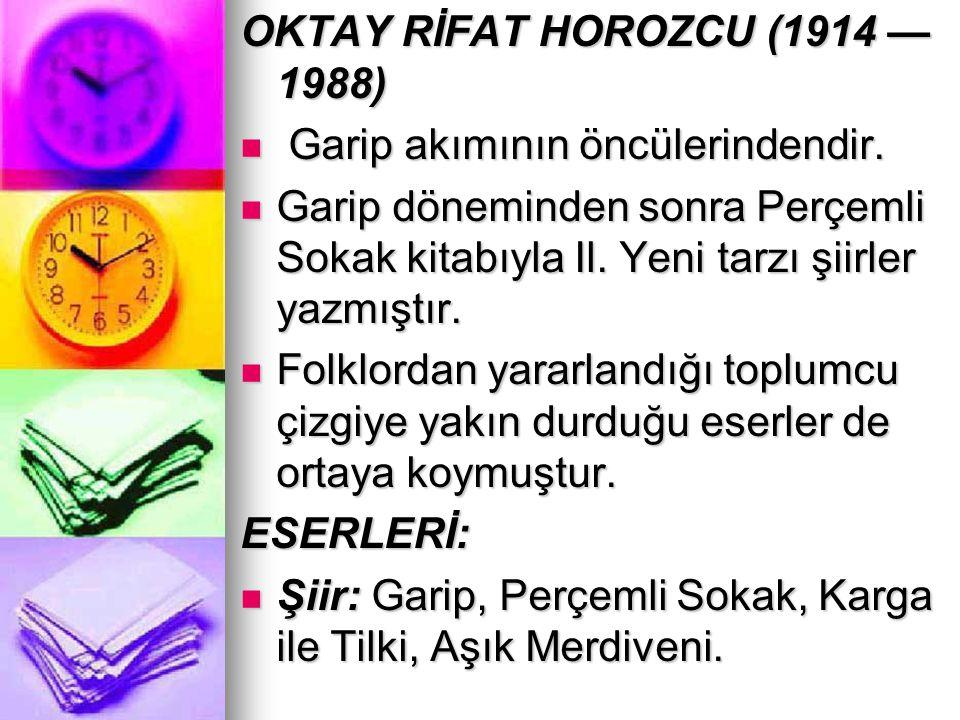OKTAY RİFAT HOROZCU (1914 —1988)