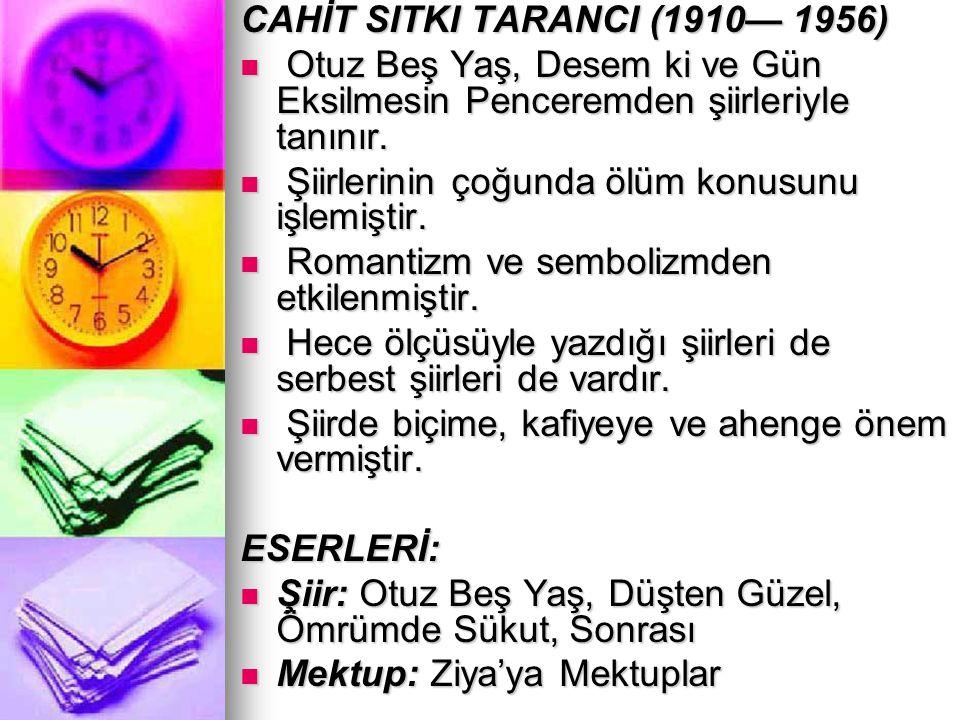 CAHİT SITKI TARANCI (1910— 1956)