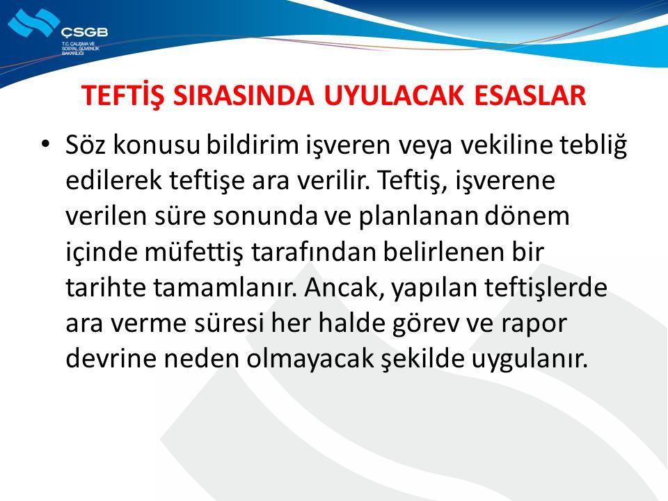 TEFTİŞ SIRASINDA UYULACAK ESASLAR