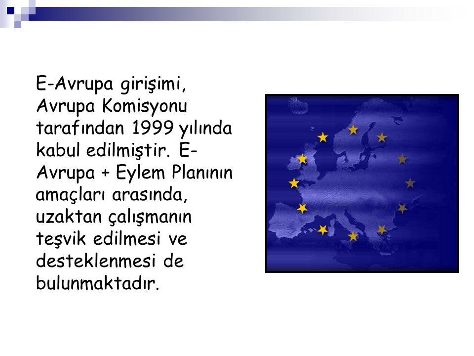 E-Avrupa girişimi, Avrupa Komisyonu tarafından 1999 yılında kabul edilmiştir.