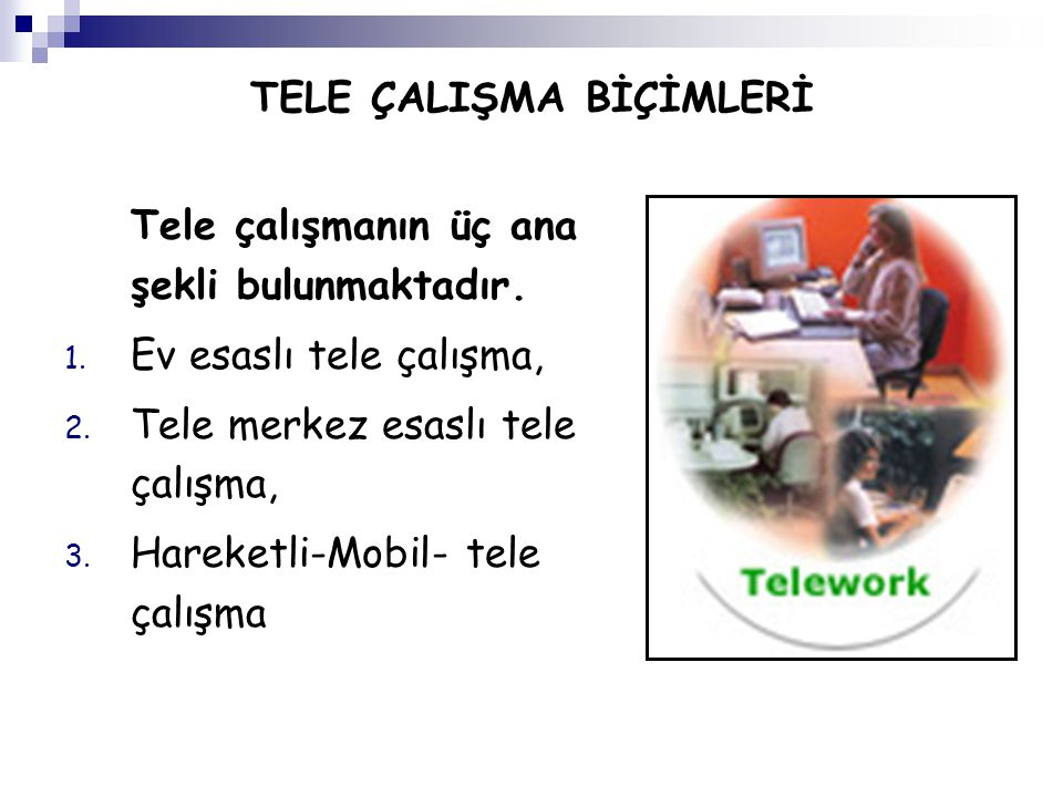 TELE ÇALIŞMA BİÇİMLERİ