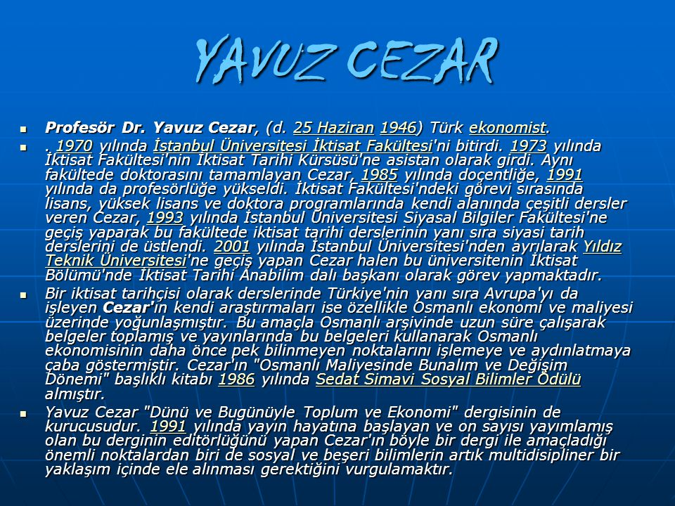 YAVUZ CEZAR Profesör Dr. Yavuz Cezar, (d. 25 Haziran 1946) Türk ekonomist.